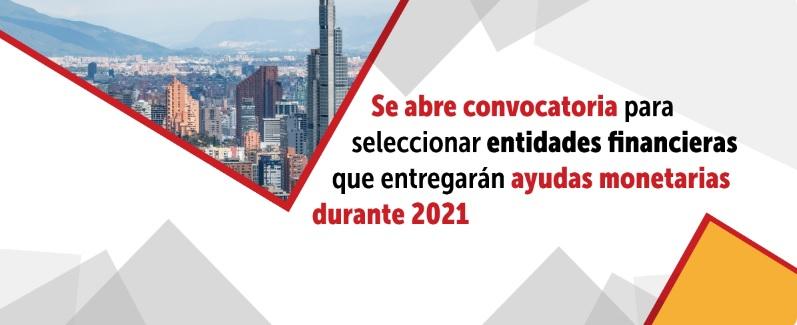 Se abre convocatoria para seleccionar entidades financieras que entregarán ayudas monetarias durante el 2021